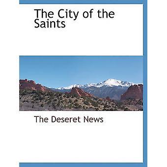 Byen af hellige af nyheder & Deseret