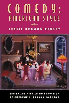 Comedy American Style Jessie rougemon Fauset by SherrardJohnson & Cherene