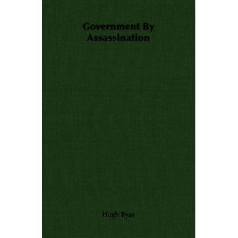 Regierung durch Ermordung von Byas & Hugh