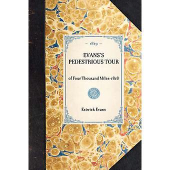 EVANSS PEDESTRIOUS TOURof Four Thousand Miles1818 by Estwick Evans