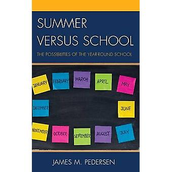 Summer Versus School The Possibilities of the YearRound School by Pedersen & James