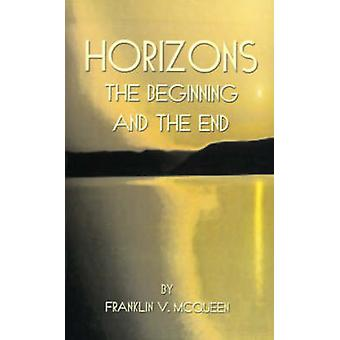 Horizons The Beginning and the End by McQueen & Franklin V.