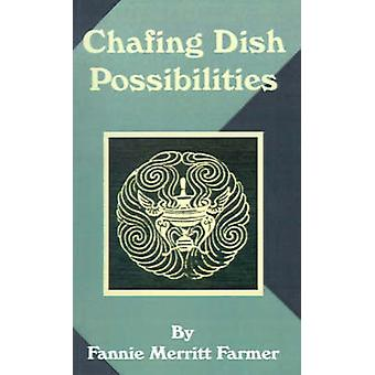 Chafing Dish Possibilities by Farmer & Fannie Merritt
