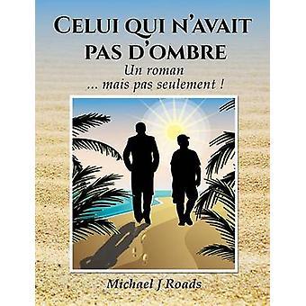 Celui qui navait pas dombre by Roads & Michael