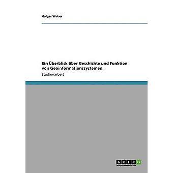Ein berblick ber Geschichte und Funktion von Geoinformationssystemen por Weber y Holger
