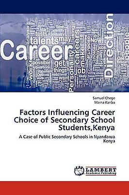 Factors Influencing voitureeer Choice of Secondary School StudentsKenya by Chege & Samuel