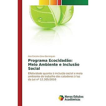 Programa Ecocidado Meio Ambiente e Incluso Social by Silva Domingues Ana Carolina