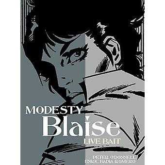 Modesty Blaise  Live Bait by Peter O Donnell & By artist Enric Badia Romero