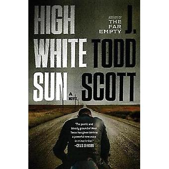 High White Sun by J. Todd Scott - 9780399176357 Book