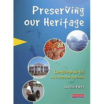 Preserving Our Heritage - Level 2 - Part 1 by Bahamas Ministry Educati