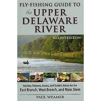 Fly-Fishing Guide to Upper Delaware River (2nd) by Paul Weamer - 9780