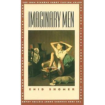 Imaginary Men by Enid Shomer - 9780877453994 Book