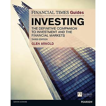 The Financial Times Guide to Investing - The Definitive Companion to I