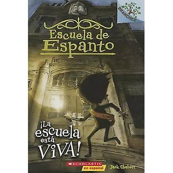 La Escuela Esta Viva! by Jack Chabert - Sam Ricks - 9781338038422 Book