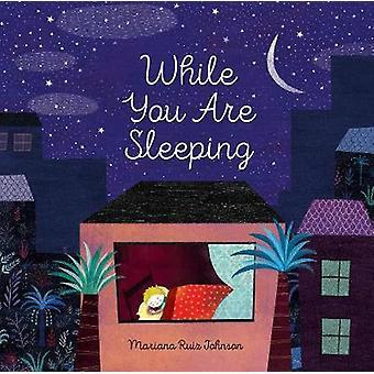 Pendant que vous dormez par Mariana Ruiz Johnson-9781452165998 livre