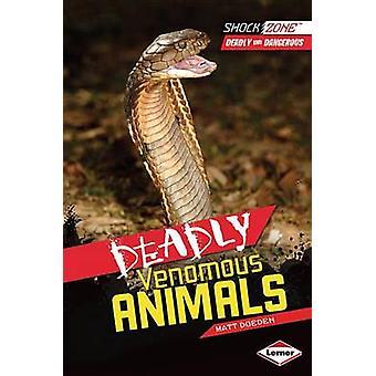 Deadly Venomous Animals by Matt Doeden - 9781467708920 Book