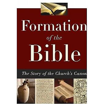 Formation of the Bible - The Story of the Church's Canon by Lee Martin