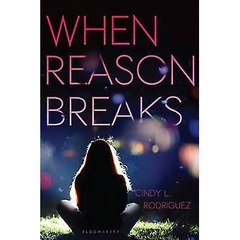 When Reason Breaks by Cindy L Rodriguez - 9781619634121 Book