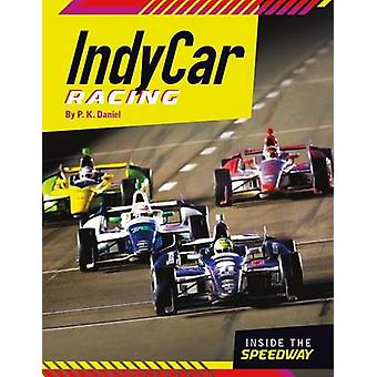 Indycar Racing by P K Daniel - 9781624034046 Book