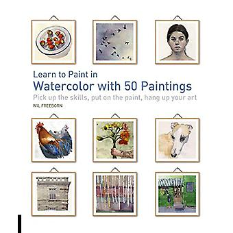 Learn to Paint in Watercolor with 50 Paintings - Pick Up the Skills -