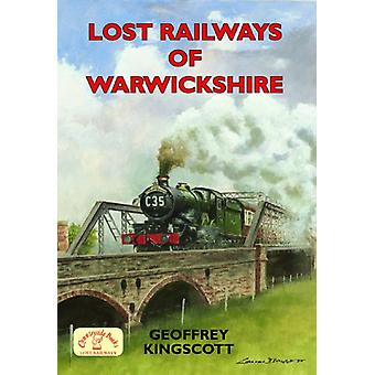 Lost Railways of Warwickshire by Lost Railways of Warwickshire - 9781