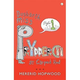 Cyfres Miss Prydderch - 1. Dosbarth Miss Prydderch a'r Carped Hud by M