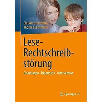 Lese-Rechtschreibstorung - Grundlagen - Diagnostik - Intervention by C
