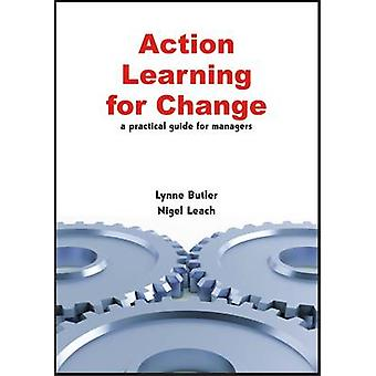 Action Learning for Change by Lynne Butler