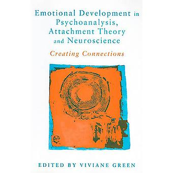 Emotional Development in Psychoanalysis Attachment Theory a by Viviane Green