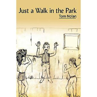 Just a Walk in the Park by Nolan & Tom