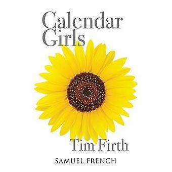 Calendar Girls by Firth & Tim