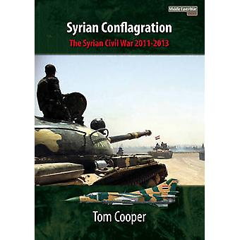 Syrian Conflagration by Tom Cooper