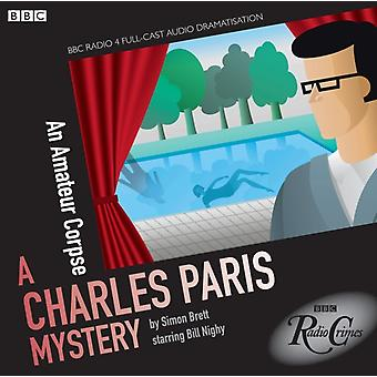 Charles Paris: An Amateur Corpse (BBC Radio Crimes) (Audio CD) by Brett Simon