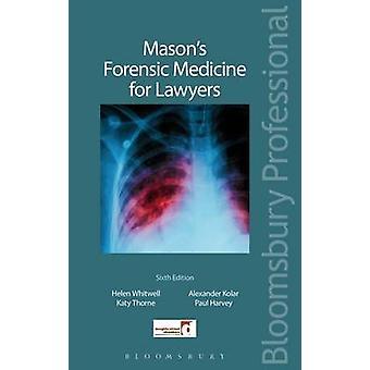 Masons Retsmedicin for advokater af Helen L. Whitwell & Katy Thorne & Alexander Kolar & Paul Harvey