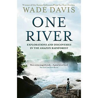 One River - Explorations and Discoveries in the Amazon Rain Forest by
