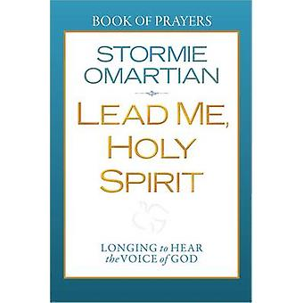 Lead Me - Holy Spirit Book of Prayers - Longing to Hear the Voice of G