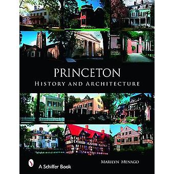 Princeton - History and Architecture by Marilyn Menago - 9780764326264