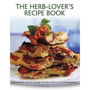 The Herb-Lover's Recipe Book by Joanna Farrow - 9780754829751 Book