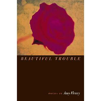 Beautiful Trouble by Amy Fleury - 9780809325986 Book