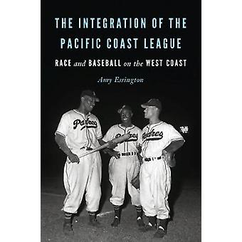 The Integration of the Pacific Coast League - Race and Baseball on the