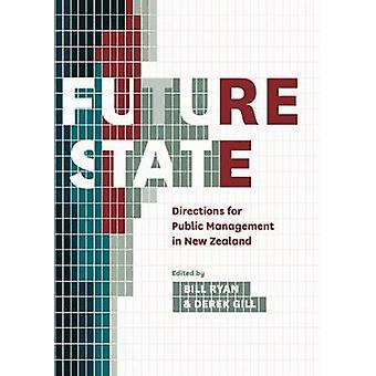 Future State - Directions for Public Management in New Zealand by Dere