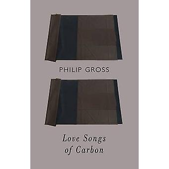 Love Songs of Carbon by Philip Gross - 9781780372587 Book
