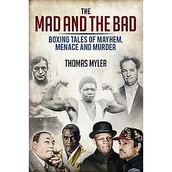 Den galna och Bad - boxning berättelser om mord - Madness och förödelse av T