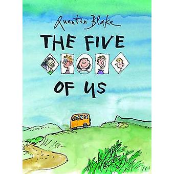 The Five of Us by Quentin Blake - 9781849763042 Book