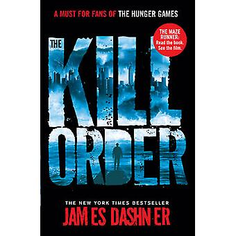 The Kill Order by James Dashner - 9781908435590 Book