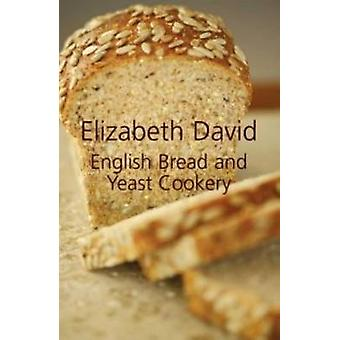 English Bread and Yeast Cookery by Elizabeth David - 9781906502874 Bo