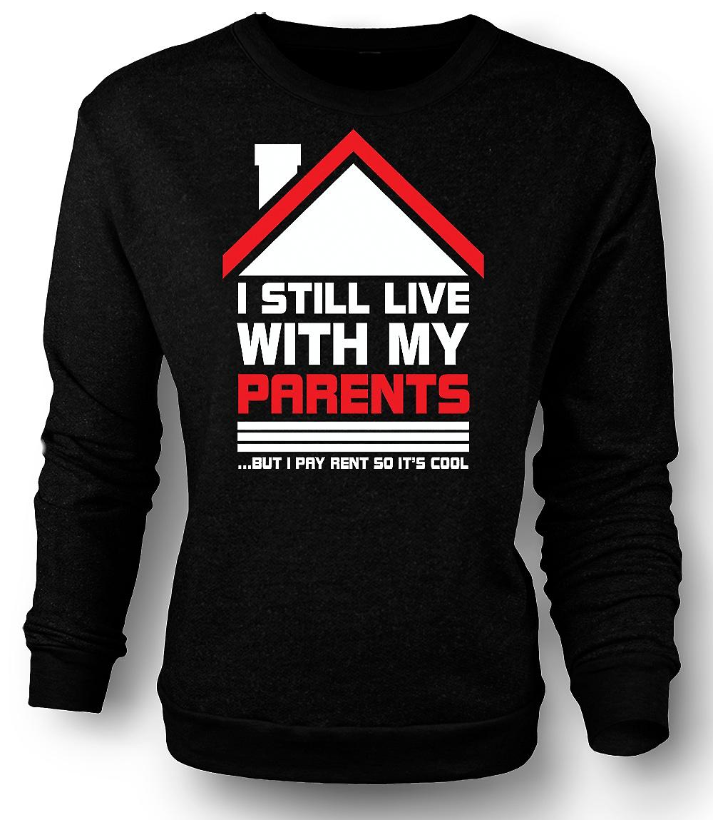 Mens Sweatshirt I Still Live With Parents - Funny
