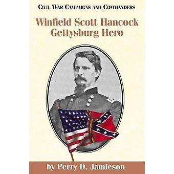 Winfield Scott Hancock - Gettysburg eroe di Perry D. Jamieson - 978189
