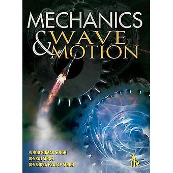 Mechanics and Wave Motion by Vinod Kumar Singh - Devraj Singh - Deven