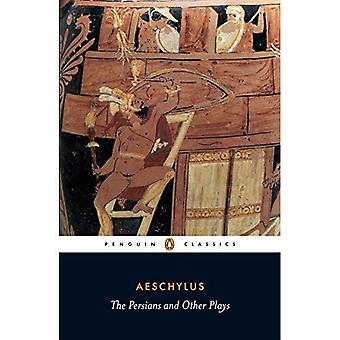 The Persians and Other Plays: The Persians / Prometheus Bound / Seven Against Thebes / The Suppliants (Penguin Classics)